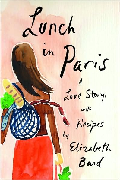 Lunch in Paris – A Love Story with Recipes