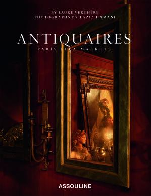 """Book Review: """"Antiquaires, Paris Flea Markets"""" (Assouline)"""