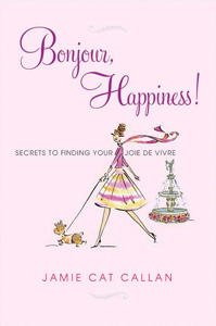 "Interview with Jamie Cat Callan – Author of ""Bonjour, Happiness"""