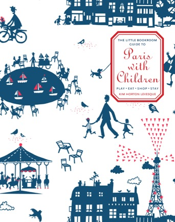 Paris with Children by Kim Horton Levesque