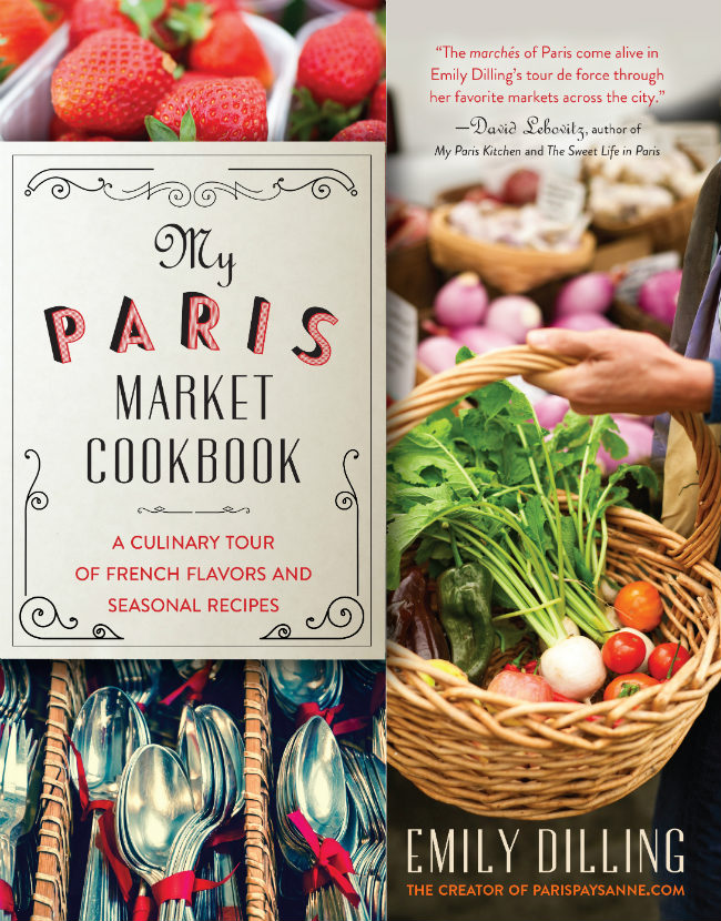 My Paris Market Cookbook by Emily Dilling, photos by Nicholas Ball