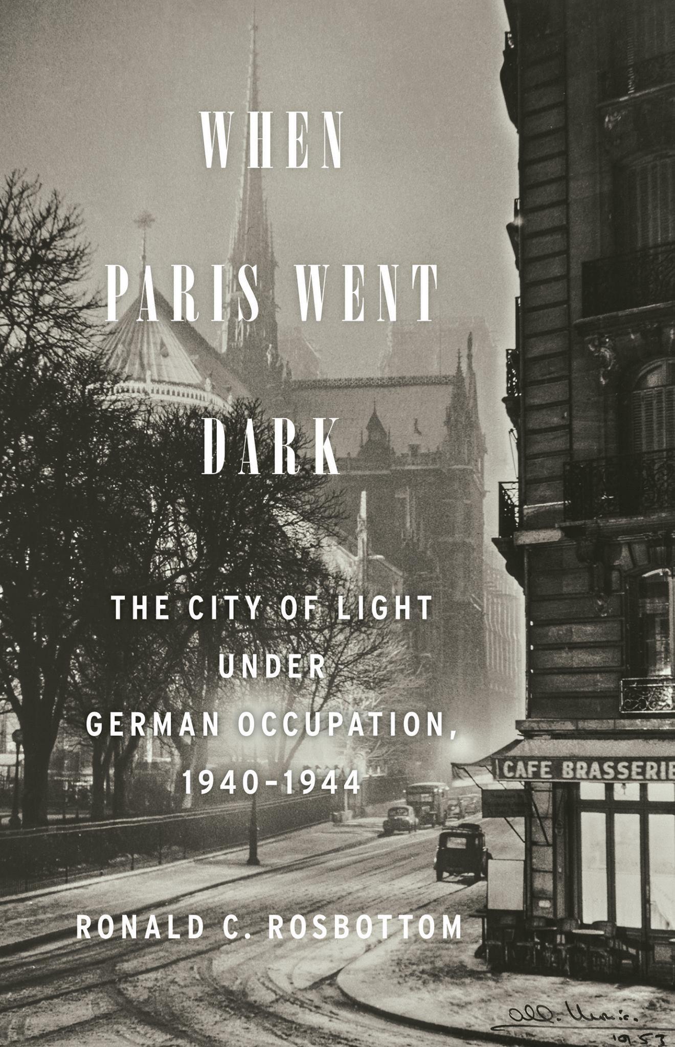 When Paris Went Dark by Ronald Rosbottom