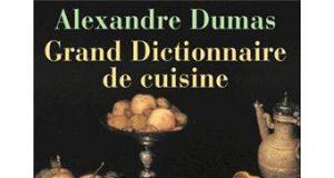 Alexandre Dumas' Grand Dictionnaire de Cuisine