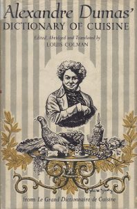 Alexandre Dumas' Dictionary of Cuisine