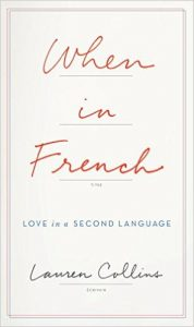 """When in French: Love in a Second Language"" by Lauren Collins"