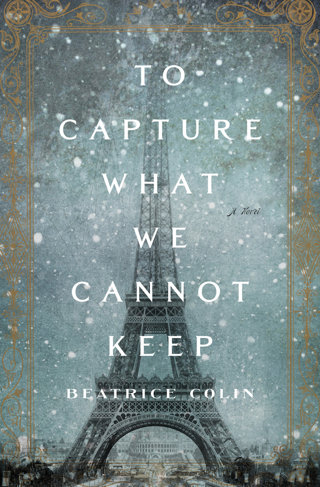 To Capture What We Cannot Keep: An Interview with Author Beatrice Colin