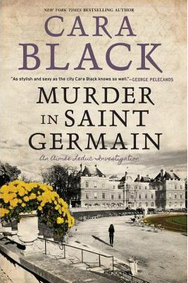A Chat with Author Cara Black about Her New Book, Murder in Saint Germain