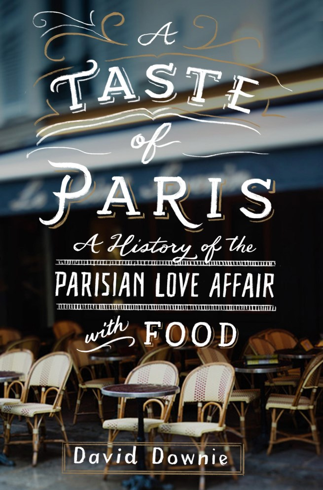 A Taste of Paris: Interview with American Author David Downie