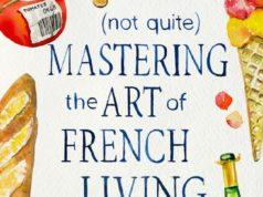 Not quite mastering the art of French living - Mark Greenside