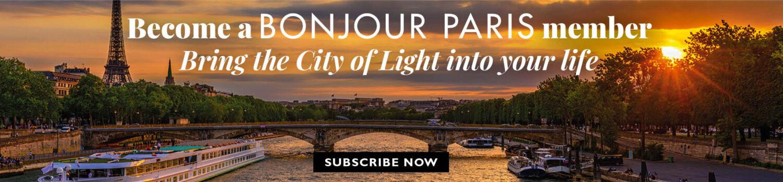 Become a BONJOUR PARIS member