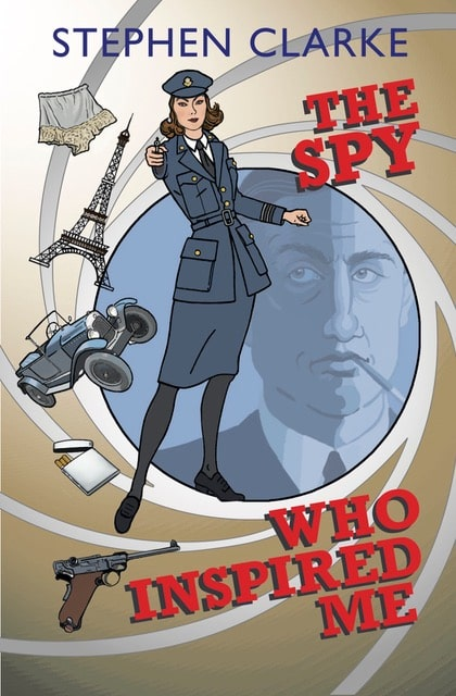 Book Review: The Spy Who Inspired Me by Stephen Clarke