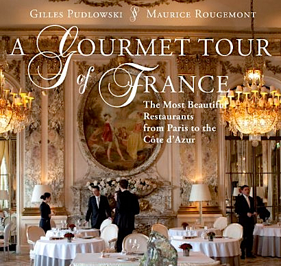 A Gourmet Tour of France: The Most Beautiful Restaurants from Paris to the Côte D'Azur