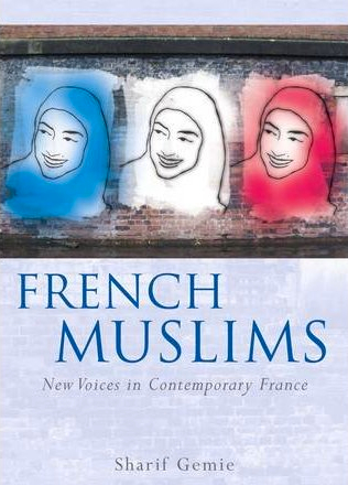 book: French Muslims: New Voices in Contemporary France