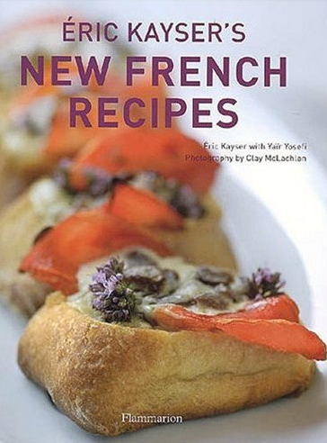 Eric Kayser's New French Recipes with photography by Clay McLachlan