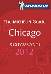 The MICHELIN Guide to Chicago RESTAURANTS 2012.