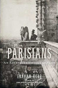 Parisians, an Adventure History of Paris by Graham Robb